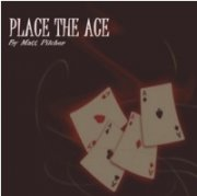 Place The Ace - By Matt Pilcher (Instant Download)
